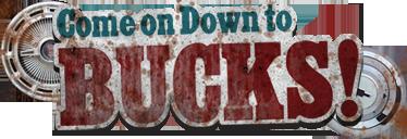 Come on Down to Bucks!